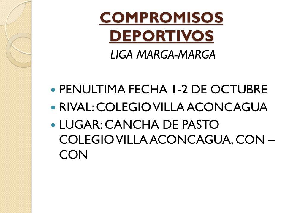 COMPROMISOS DEPORTIVOS LIGA MARGA-MARGA PENULTIMA FECHA 1-2 DE OCTUBRE RIVAL: COLEGIO VILLA ACONCAGUA LUGAR: CANCHA DE PASTO COLEGIO VILLA ACONCAGUA,