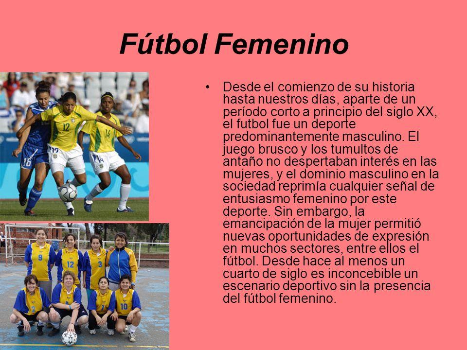 Fútbol Femenino Desde el comienzo de su historia hasta nuestros días, aparte de un período corto a principio del siglo XX, el futbol fue un deporte predominantemente masculino.