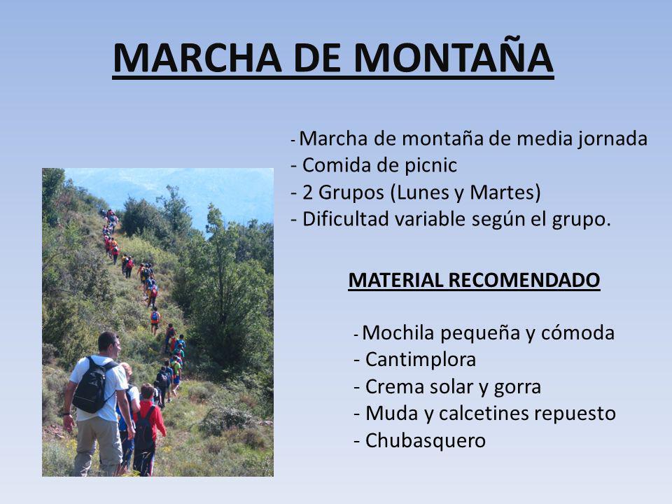 MARCHA DE MONTAÑA - Marcha de montaña de media jornada - Comida de picnic - 2 Grupos (Lunes y Martes) - Dificultad variable según el grupo. - Mochila
