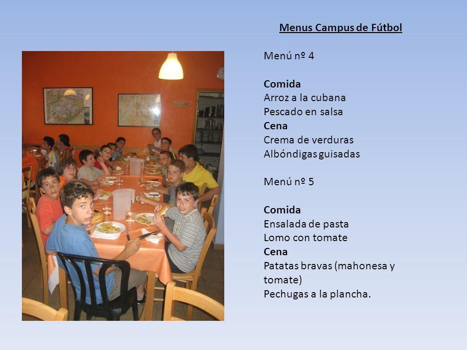 Menus Campus de Fútbol Menú nº 4 Comida Arroz a la cubana Pescado en salsa Cena Crema de verduras Albóndigas guisadas Menú nº 5 Comida Ensalada de pas
