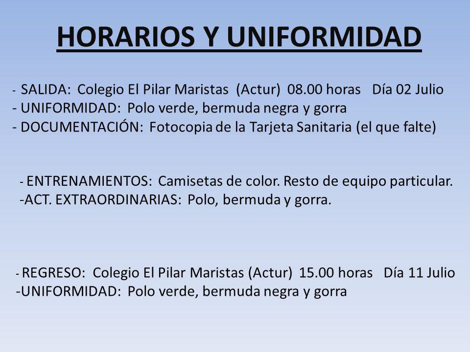 HORARIOS Y UNIFORMIDAD - SALIDA: Colegio El Pilar Maristas (Actur) 08.00 horas Día 02 Julio - UNIFORMIDAD: Polo verde, bermuda negra y gorra - DOCUMEN
