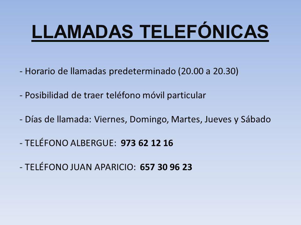 LLAMADAS TELEFÓNICAS - Horario de llamadas predeterminado (20.00 a 20.30) - Posibilidad de traer teléfono móvil particular - Días de llamada: Viernes,