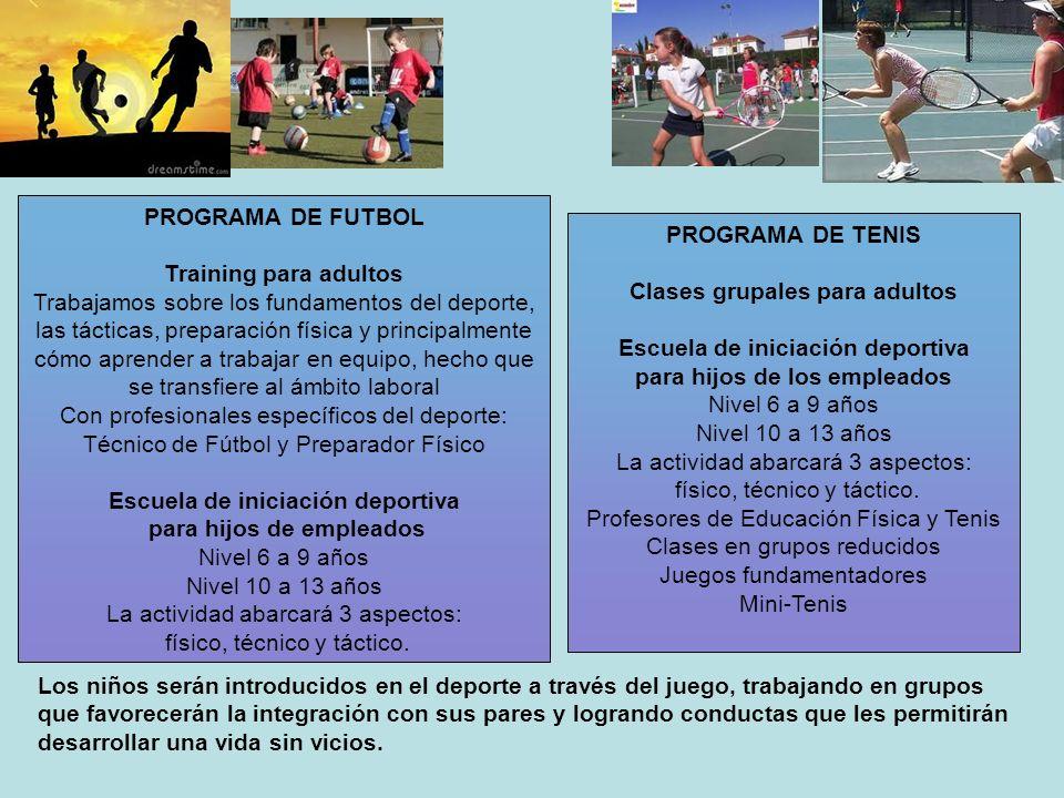 PROGRAMA DE FUTBOL Training para adultos Trabajamos sobre los fundamentos del deporte, las tácticas, preparación física y principalmente cómo aprender
