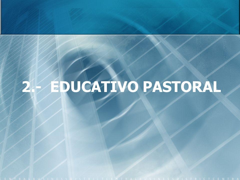 2.- EDUCATIVO PASTORAL