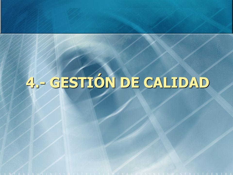 4.- GESTIÓN DE CALIDAD