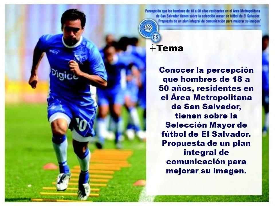Conocer la percepción que hombres de 18 a 50 años, residentes en el Área Metropolitana de San Salvador, tienen sobre la Selección Mayor de fútbol de El Salvador.