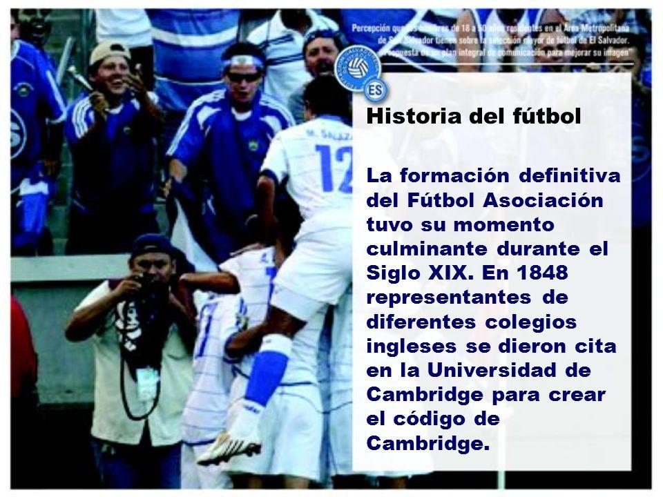 Historia del fútbol La formación definitiva del Fútbol Asociación tuvo su momento culminante durante el Siglo XIX.