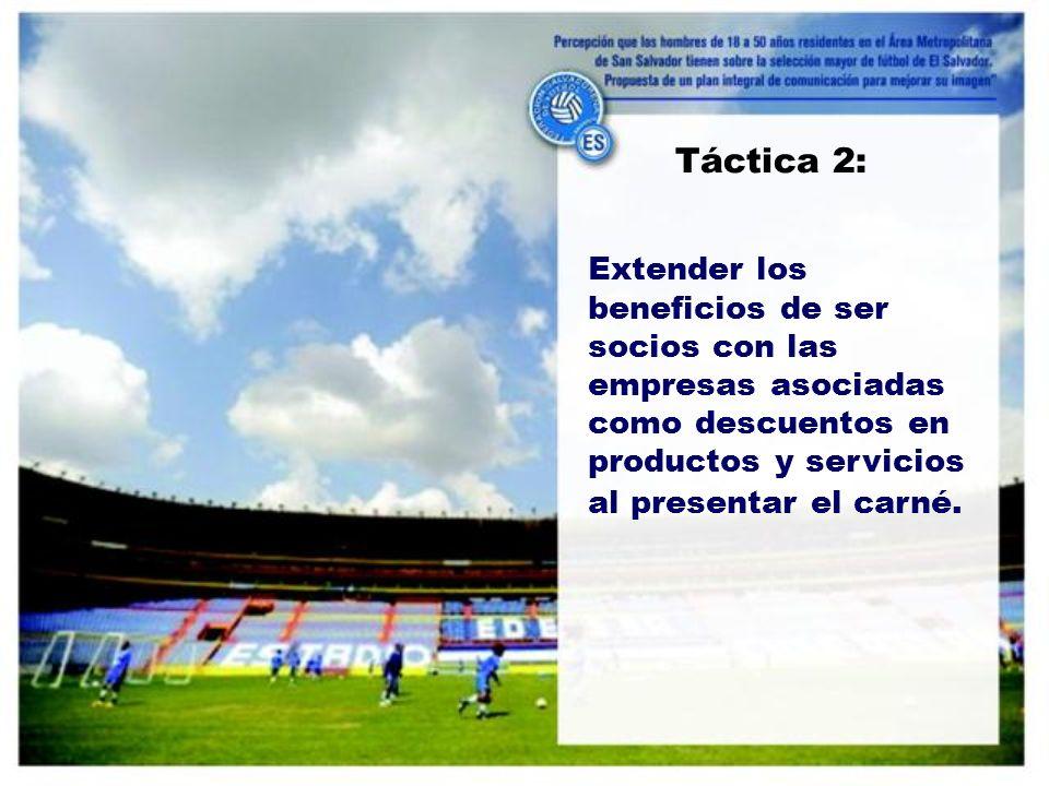 Táctica 2: Extender los beneficios de ser socios con las empresas asociadas como descuentos en productos y servicios al presentar el carné.