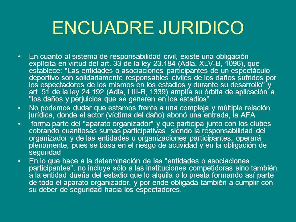 ENCUADRE JURIDICO En cuanto al sistema de responsabilidad civil, existe una obligación explícita en virtud del art. 33 de la ley 23.184 (Adla, XLV-B,