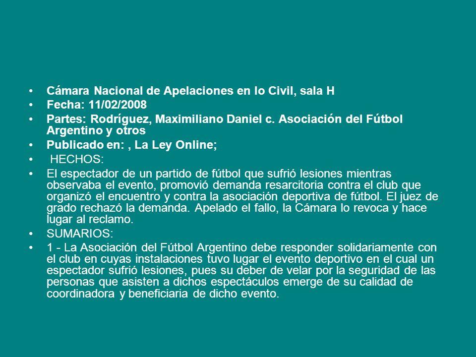 Cámara Nacional de Apelaciones en lo Civil, sala H Fecha: 11/02/2008 Partes: Rodríguez, Maximiliano Daniel c. Asociación del Fútbol Argentino y otros
