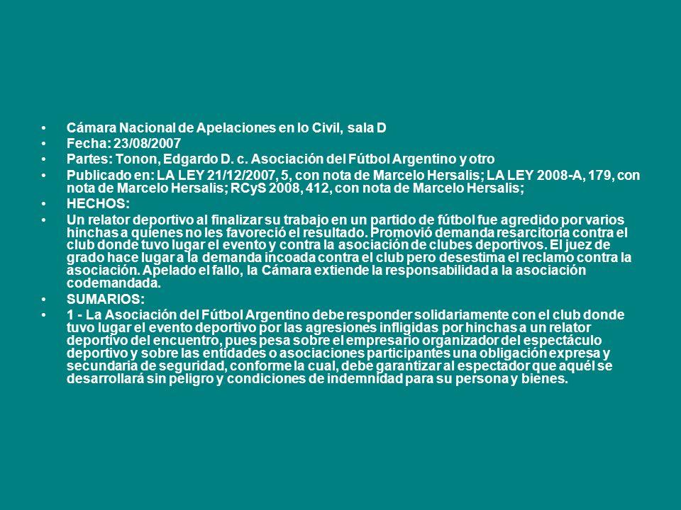 Cámara Nacional de Apelaciones en lo Civil, sala D Fecha: 23/08/2007 Partes: Tonon, Edgardo D. c. Asociación del Fútbol Argentino y otro Publicado en: