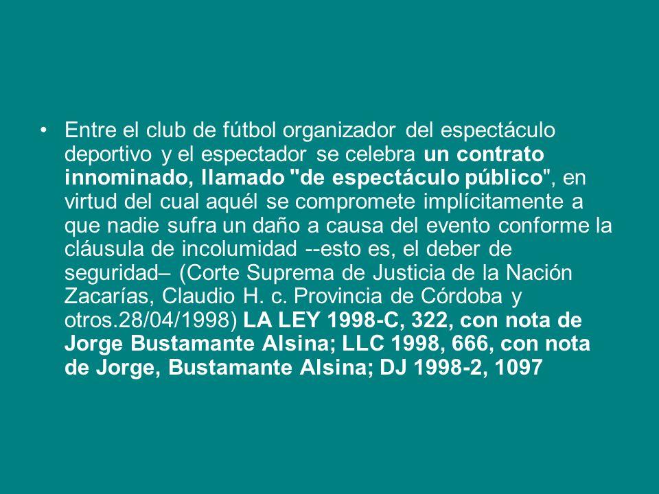 Entre el club de fútbol organizador del espectáculo deportivo y el espectador se celebra un contrato innominado, llamado