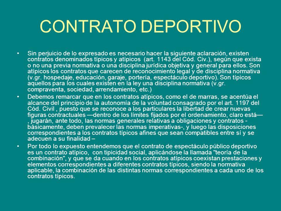 CONTRATO DEPORTIVO Sin perjuicio de lo expresado es necesario hacer la siguiente aclaración, existen contratos denominados típicos y atípicos (art. 11