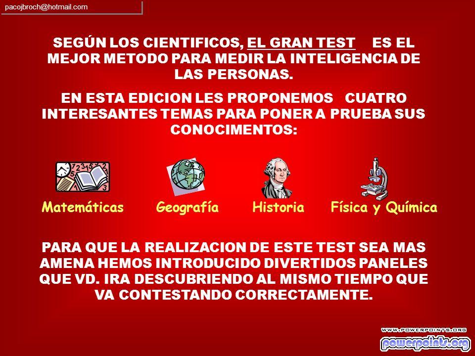 SEGÚN LOS CIENTIFICOS, EL GRAN TEST ES EL MEJOR METODO PARA MEDIR LA INTELIGENCIA DE LAS PERSONAS.