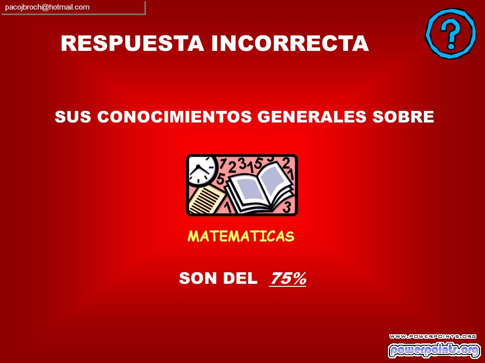 ¡¡ ENHORABUENA !! SON DEL 100% SUS CONOCIMIENTOS GENERALES SOBRE FUTBOL pacojbroch@hotmail.com