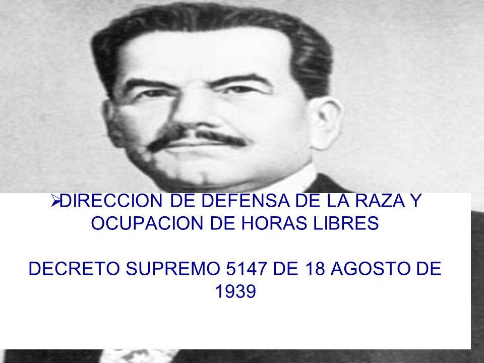 DIRECCION DE DEFENSA DE LA RAZA Y OCUPACION DE HORAS LIBRES DECRETO SUPREMO 5147 DE 18 AGOSTO DE 1939
