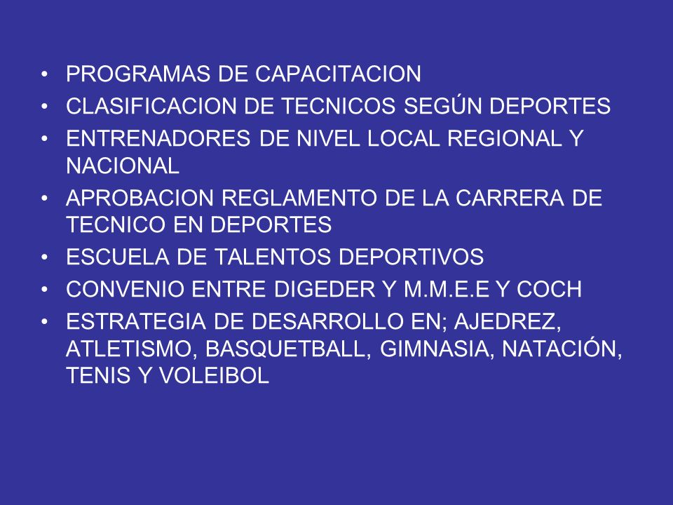PROGRAMAS DE CAPACITACION CLASIFICACION DE TECNICOS SEGÚN DEPORTES ENTRENADORES DE NIVEL LOCAL REGIONAL Y NACIONAL APROBACION REGLAMENTO DE LA CARRERA