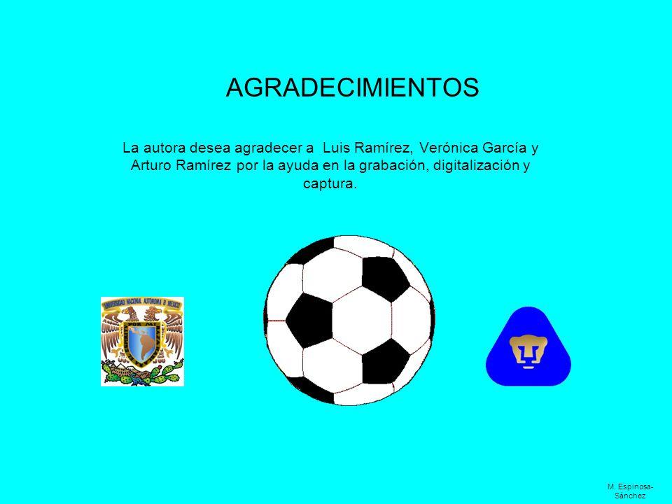 AGRADECIMIENTOS La autora desea agradecer a Luis Ramírez, Verónica García y Arturo Ramírez por la ayuda en la grabación, digitalización y captura. M.