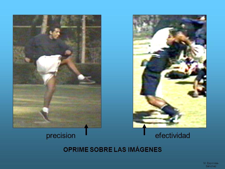 precisionefectividad M. Espinosa- Sánchez OPRIME SOBRE LAS IMÁGENES