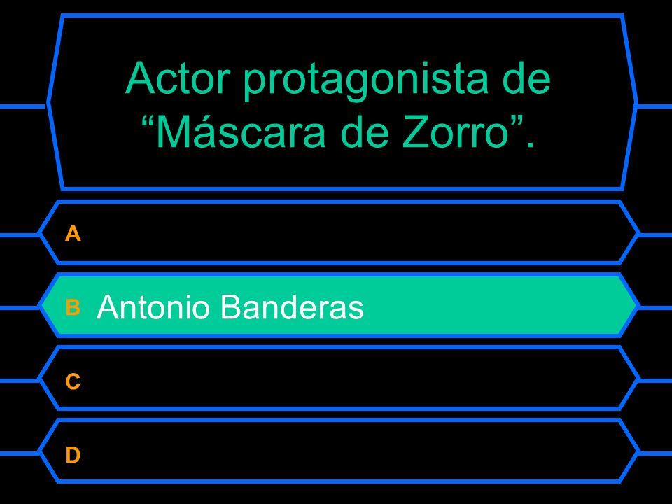 Actor protagonista de Máscara de Zorro.