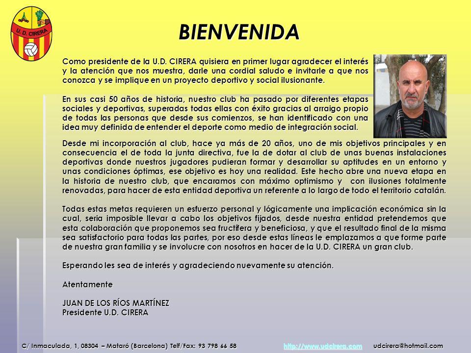 BIENVENIDA C/ Inmaculada, 1, 08304 – Mataró (Barcelona) Telf/Fax: 93 798 66 58 http://www.udcirera.com udcirera@hotmail.com http://www.udcirera.com Co
