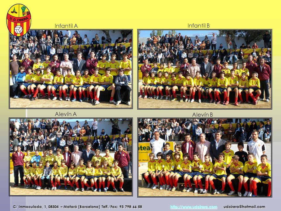 Infantil A Infantil B Alevín A Alevín B C/ Inmaculada, 1, 08304 – Mataró (Barcelona) Telf./Fax: 93 798 66 58 http://www.udcirera.com udcirera@hotmail.