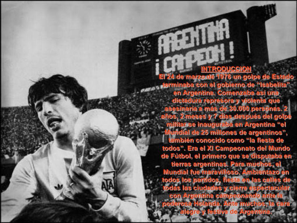 INTRODUCCION El 24 de marzo de 1976 un golpe de Estado terminaba con el gobierno de Isabelita en Argentina. Comenzaba así una dictadura represora y vi