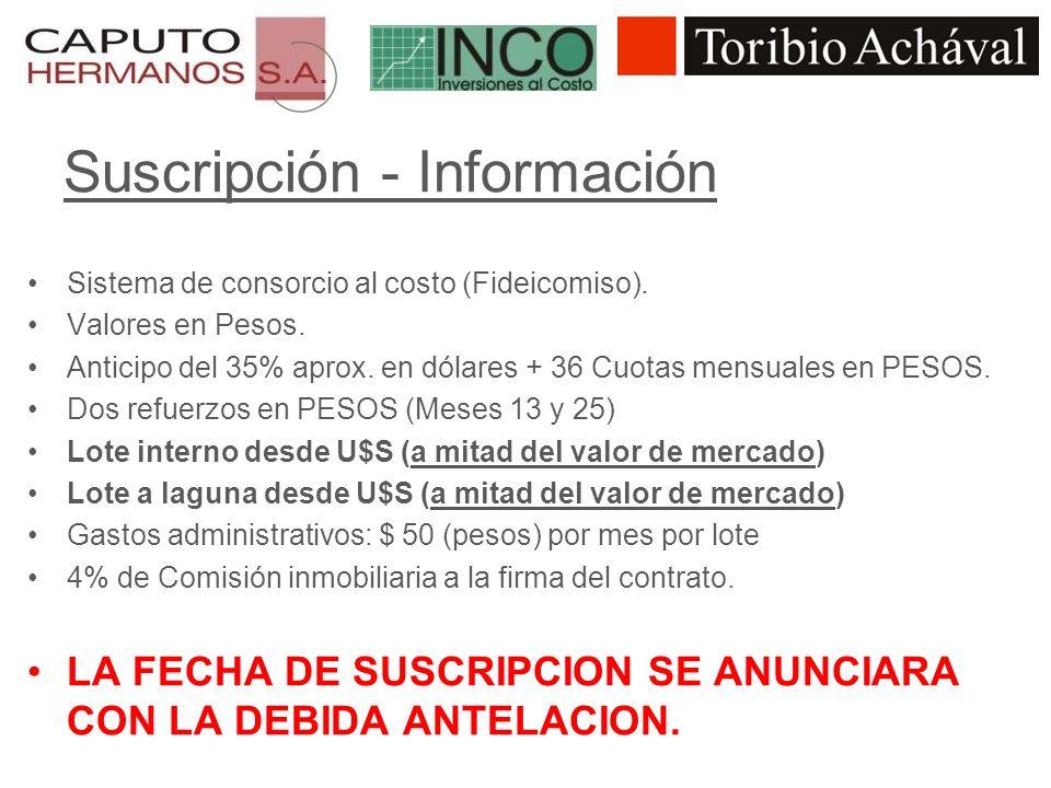 Suscripción - Información Sistema de consorcio al costo (Fideicomiso). Valores en Pesos. Anticipo del 35% aprox. en dólares + 36 Cuotas mensuales en P