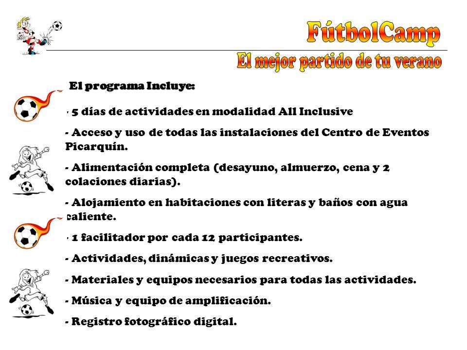 El programa Incluye: - 5 días de actividades en modalidad All Inclusive - Acceso y uso de todas las instalaciones del Centro de Eventos Picarquín. - A