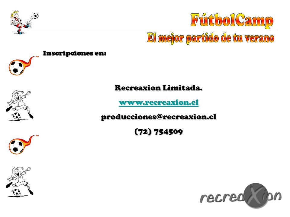Inscripciones en: Recreaxion Limitada. www.recreaxion.cl producciones@recreaxion.cl (72) 754509