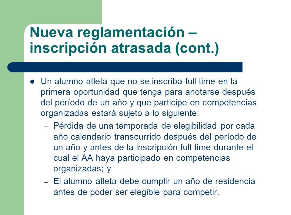 Nueva reglamentación – inscripción atrasada (cont.) Un alumno atleta que no se inscriba full time en la primera oportunidad que tenga para anotarse de