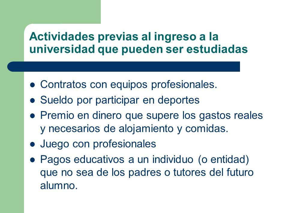 Actividades previas al ingreso a la universidad que pueden ser estudiadas Contratos con equipos profesionales. Sueldo por participar en deportes Premi