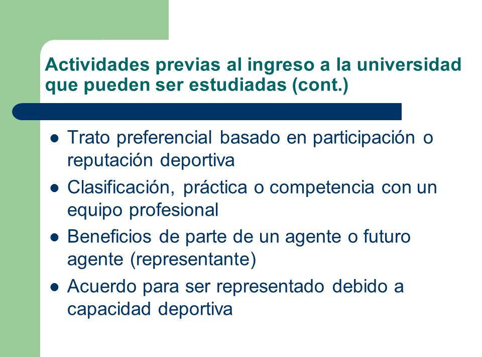 Actividades previas al ingreso a la universidad que pueden ser estudiadas (cont.) Trato preferencial basado en participación o reputación deportiva Cl