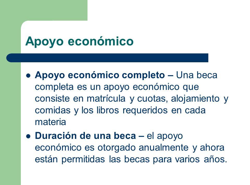 Apoyo económico Apoyo económico completo – Una beca completa es un apoyo económico que consiste en matrícula y cuotas, alojamiento y comidas y los lib