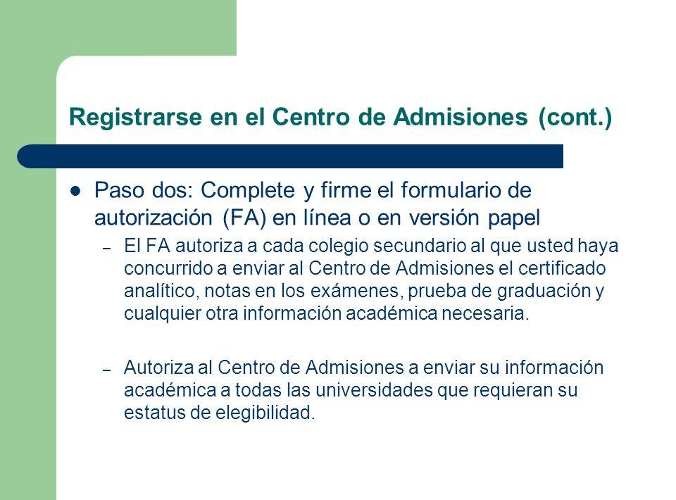 Registrarse en el Centro de Admisiones (cont.) Paso dos: Complete y firme el formulario de autorización (FA) en línea o en versión papel – El FA autor