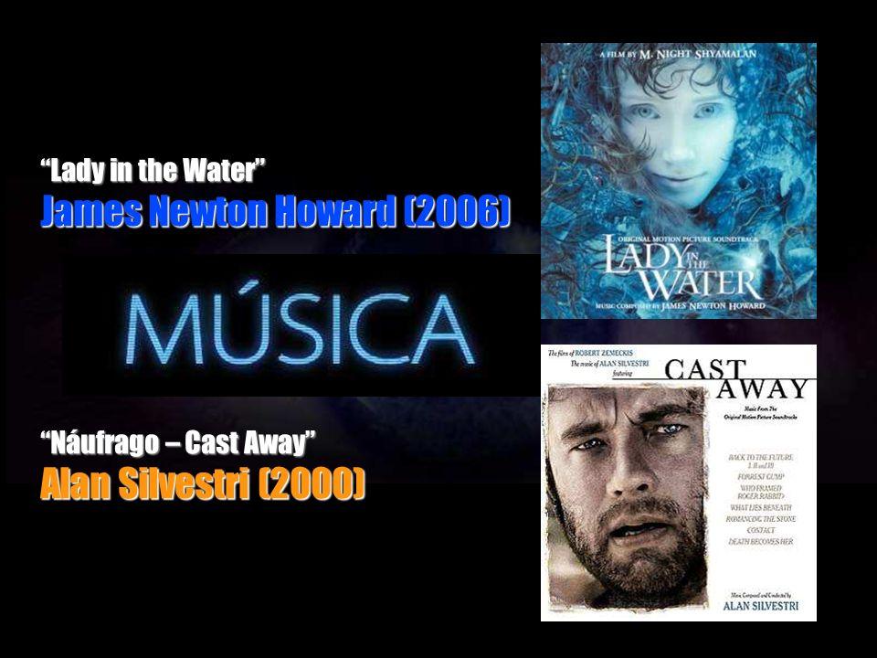 Lady in the Water James Newton Howard (2006) Náufrago – Cast Away Alan Silvestri (2000)