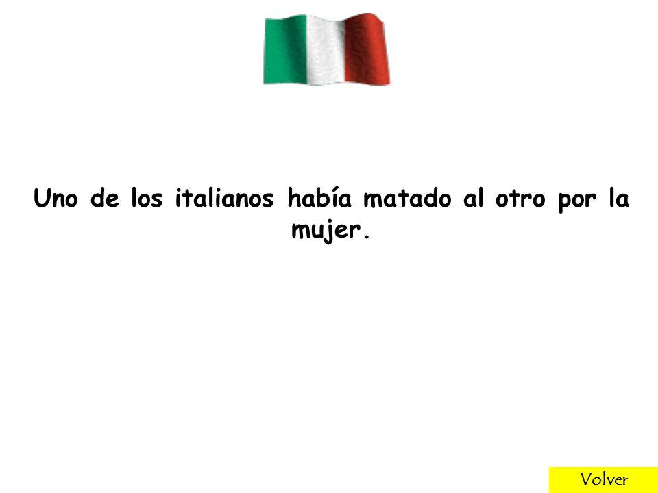 Uno de los italianos había matado al otro por la mujer. Volver