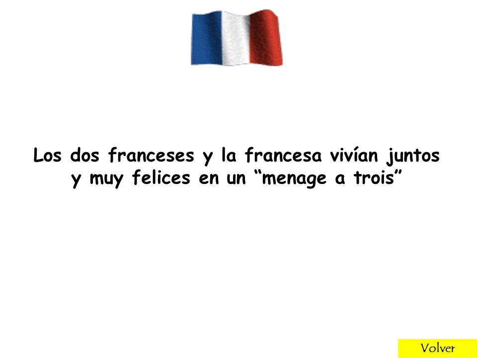 Los dos franceses y la francesa vivían juntos y muy felices en un menage a trois Volver