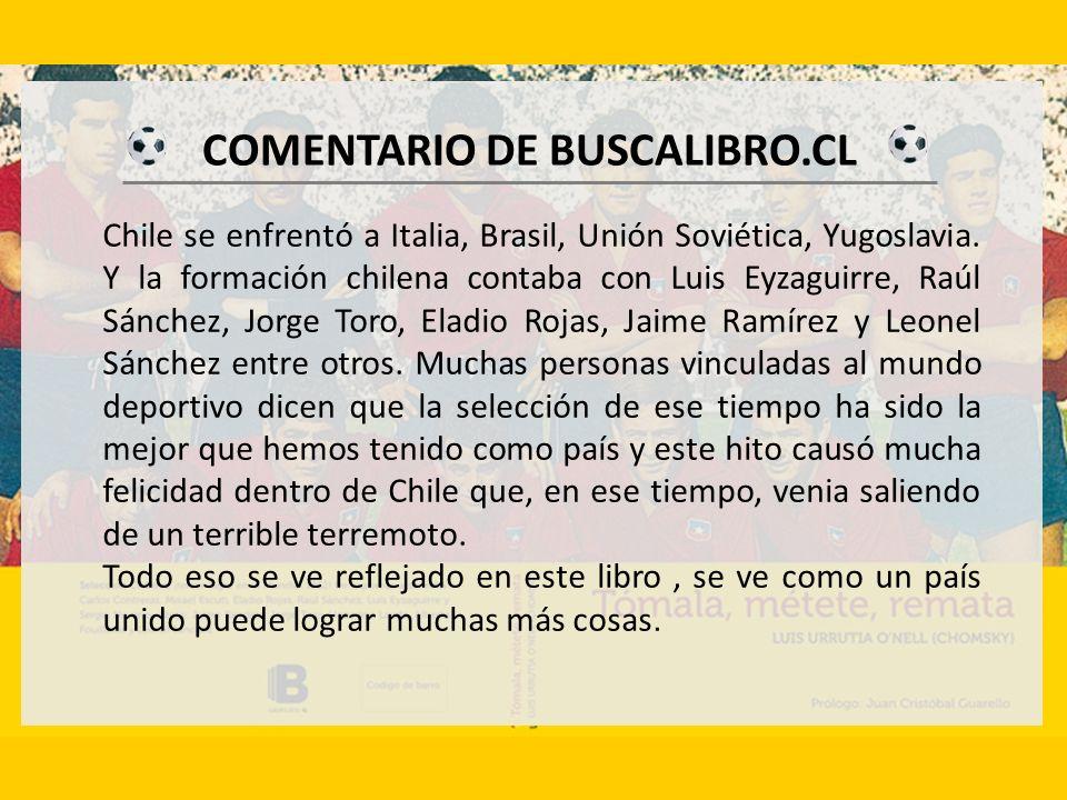 COMENTARIO DE BUSCALIBRO.CL Chile se enfrentó a Italia, Brasil, Unión Soviética, Yugoslavia.