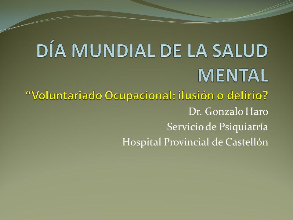 Dr. Gonzalo Haro Servicio de Psiquiatría Hospital Provincial de Castellón