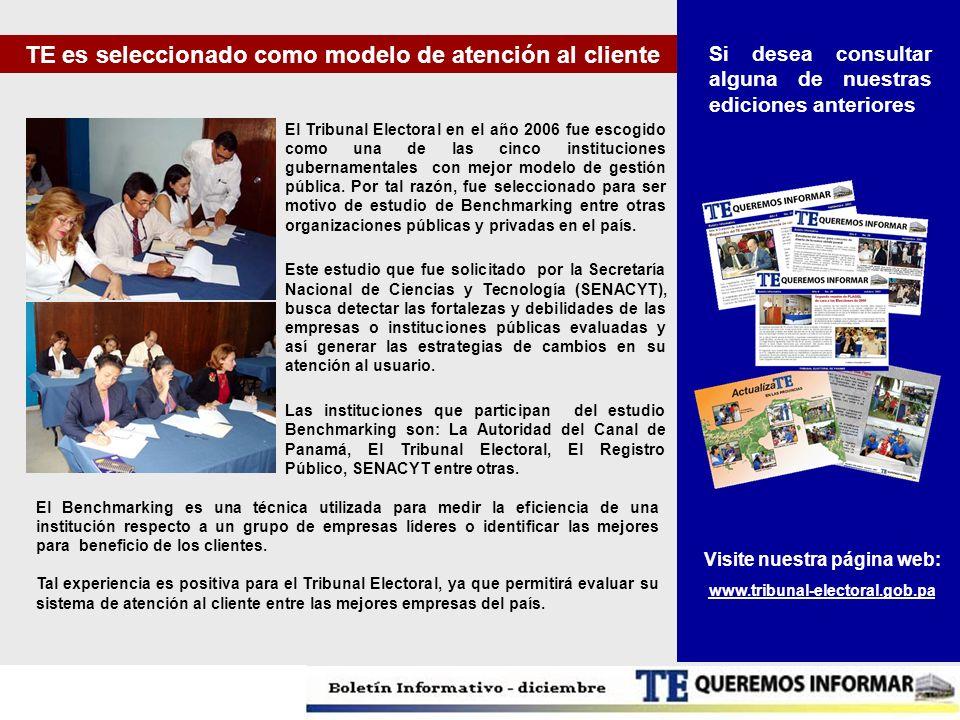 TE es seleccionado como modelo de atención al cliente El Tribunal Electoral en el año 2006 fue escogido como una de las cinco instituciones gubernamen
