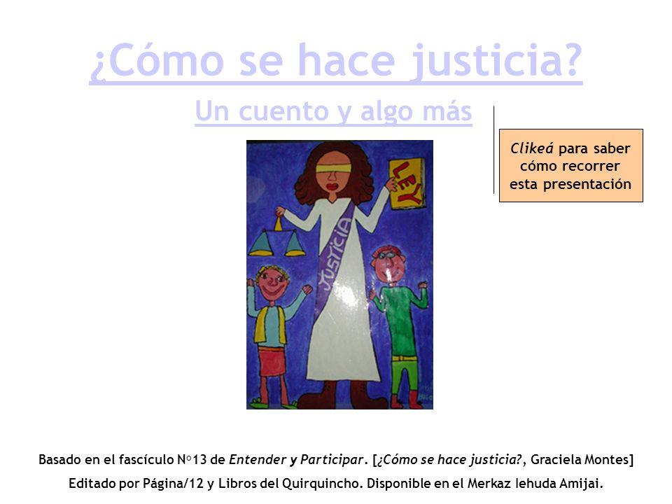 ¿Cómo se hace justicia.Basado en el fascículo N°13 de Entender y Participar.