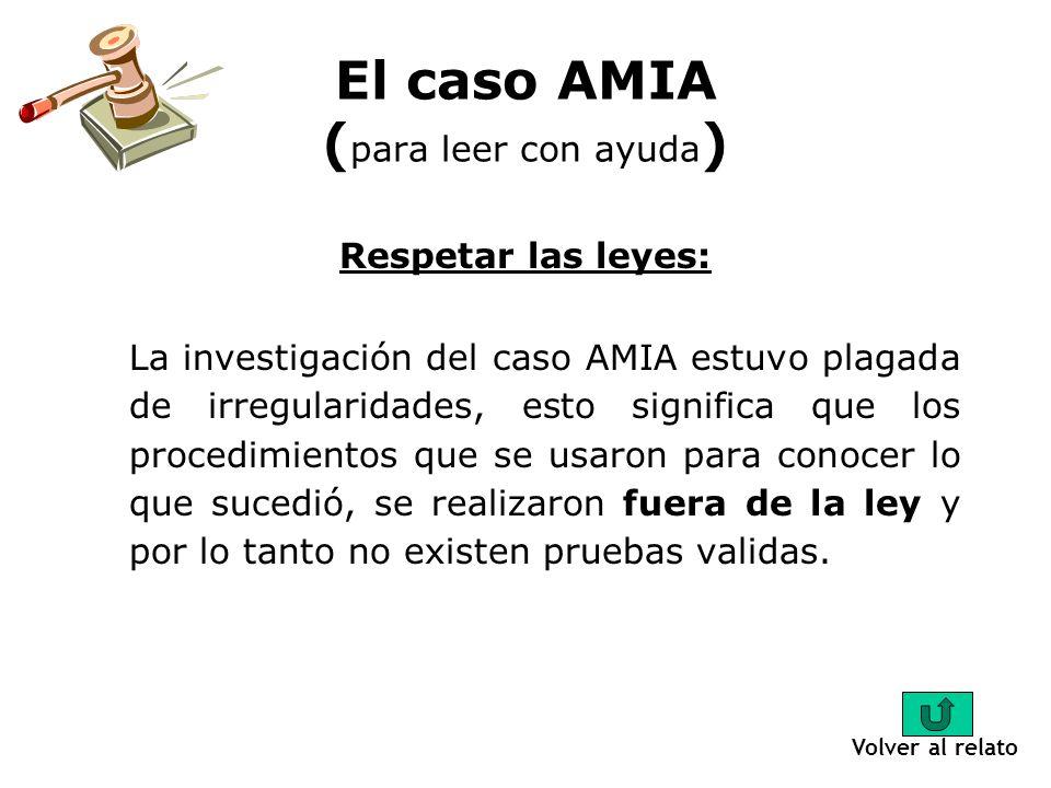 La policía tiene la obligación de defender a la población: La sentencia declarada en el caso AMIA demostró que la policía y otros funcionarios estuvieron dedicados a encubrir pistas y pruebas, más que a descubrirlas.