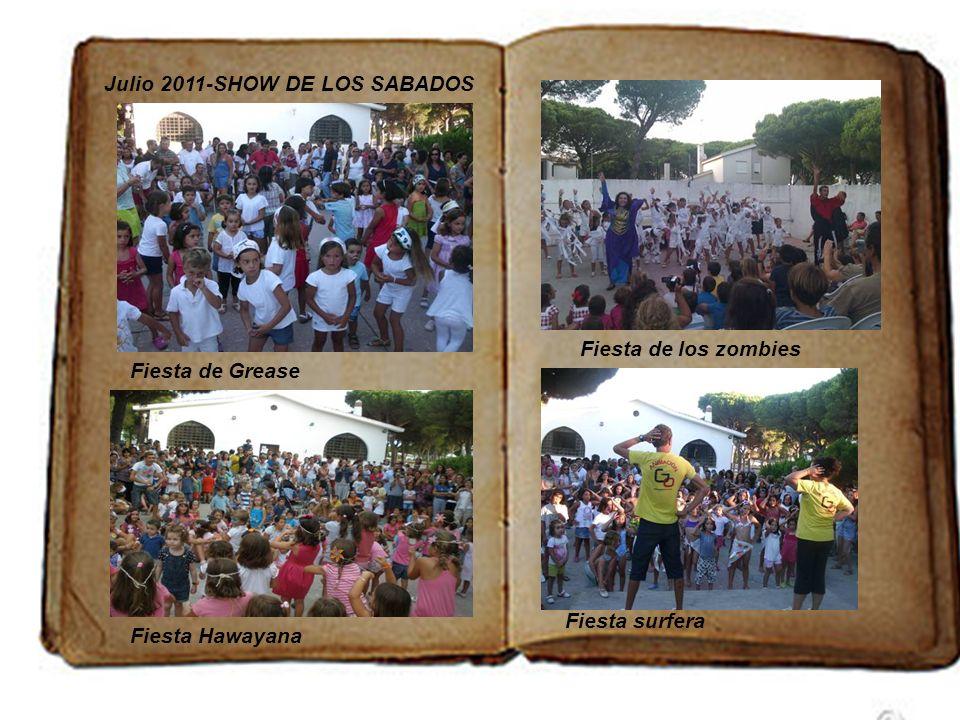 Julio 2011-SHOW DE LOS SABADOS Fiesta Hawayana Fiesta de Grease Fiesta de los zombies Fiesta surfera