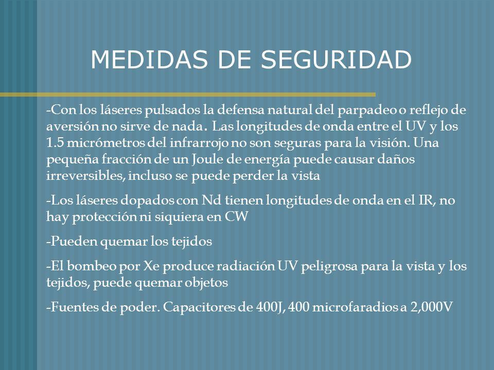 MEDIDAS DE SEGURIDAD -Con los láseres pulsados la defensa natural del parpadeo o reflejo de aversión no sirve de nada. Las longitudes de onda entre el