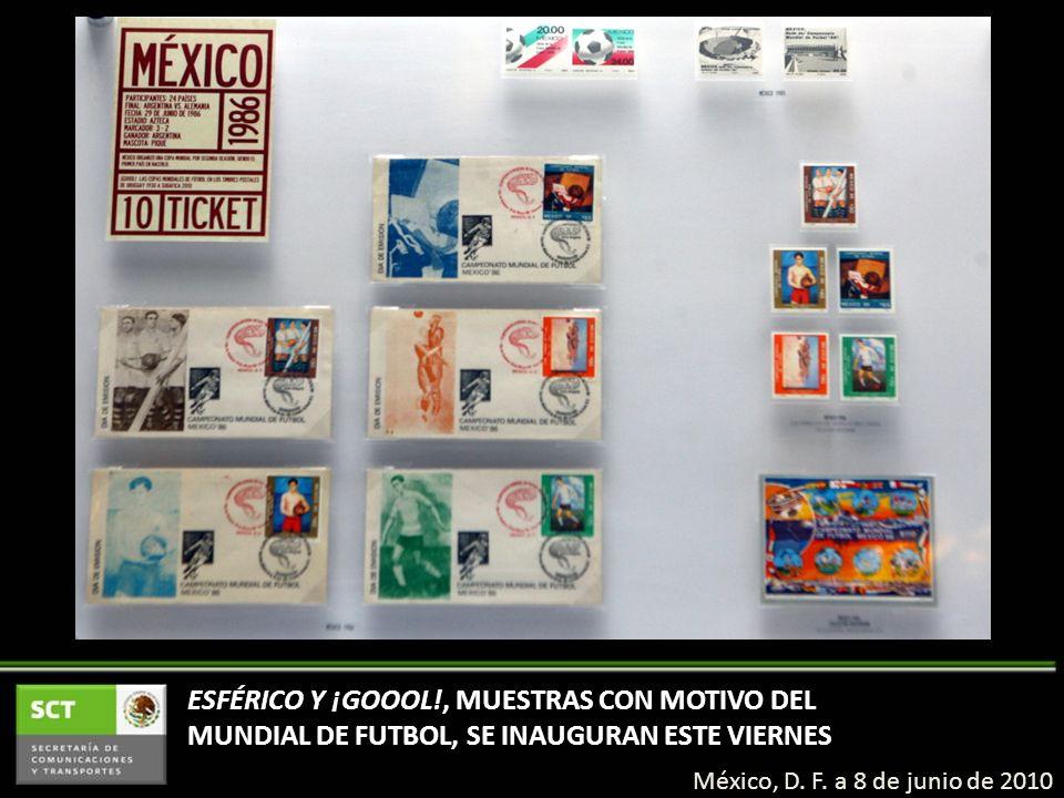 ESFÉRICO Y ¡GOOOL!, MUESTRAS CON MOTIVO DEL MUNDIAL DE FUTBOL, SE INAUGURAN ESTE VIERNES México, D.