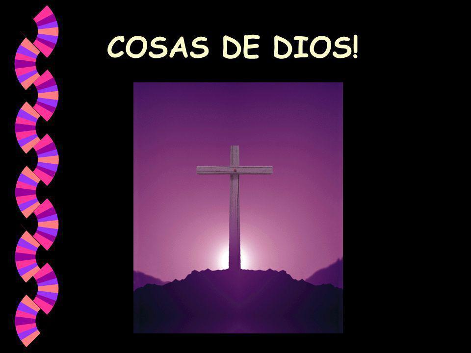 COSAS DE DIOS!