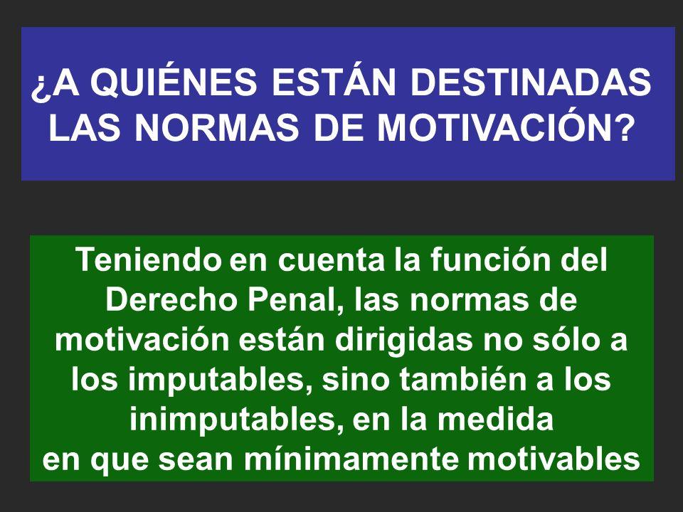 ¿A QUIÉNES ESTÁN DESTINADAS LAS NORMAS DE MOTIVACIÓN.