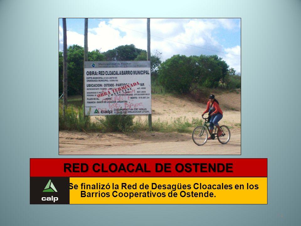 14 RED CLOACAL DE OSTENDE Se finalizó la Red de Desagües Cloacales en los Barrios Cooperativos de Ostende.