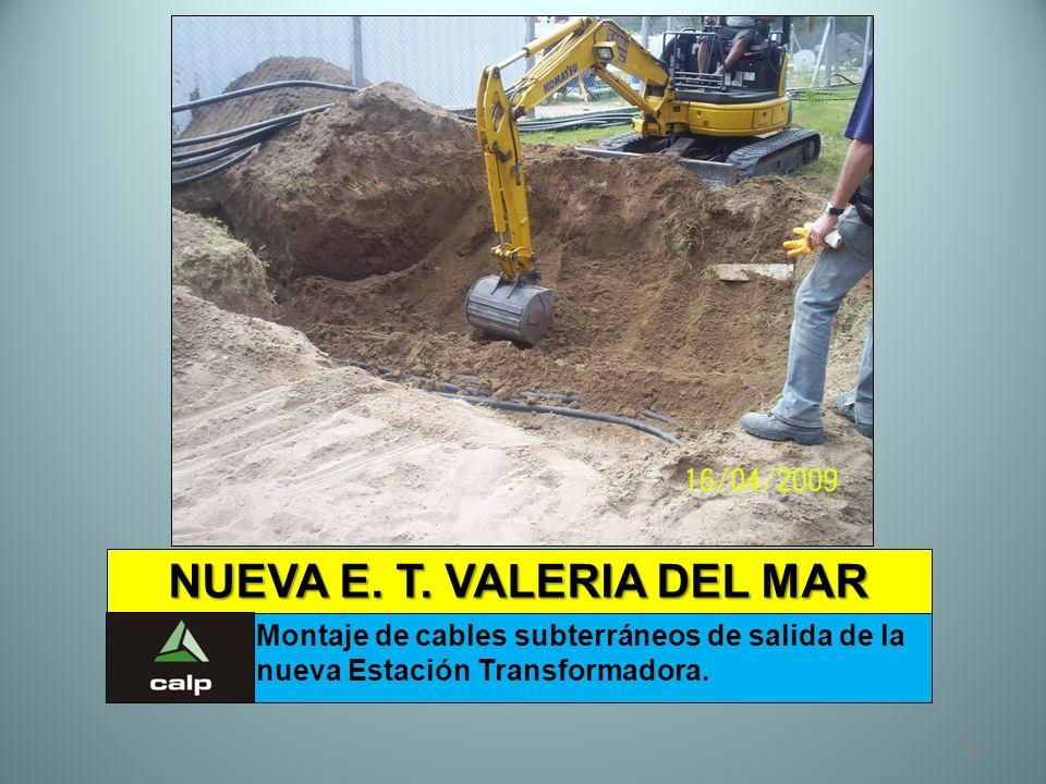 30 NUEVA E. T. VALERIA DEL MAR Montaje de cables subterráneos de salida de la nueva Estación Transformadora.